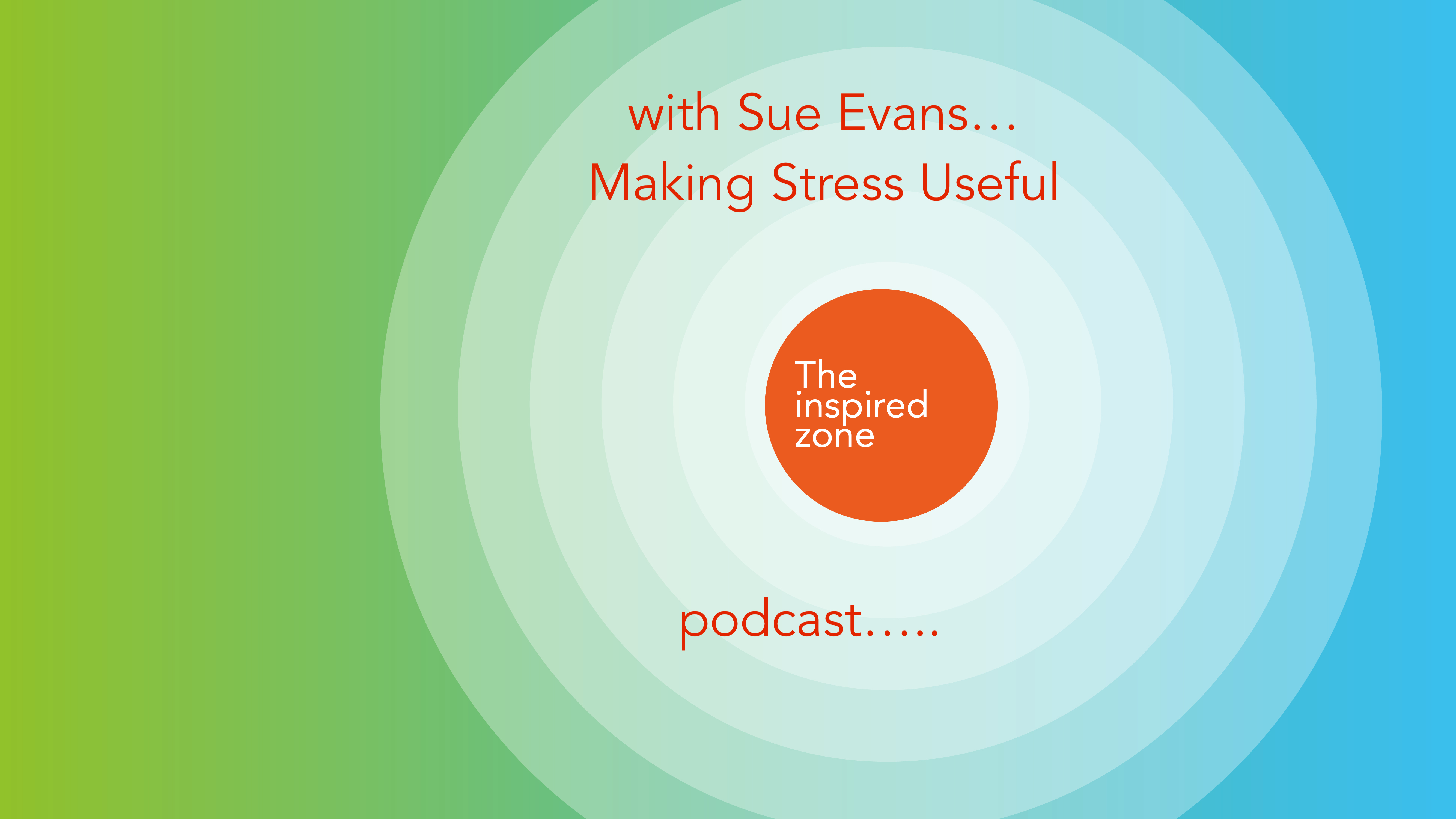 Making Stress Useful And Wellbeing In The Workplace
